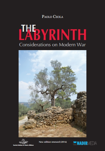 Paolo Ceola, The Labyrinth. Considerations on Modern War
