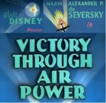 1943 DE SEVERTSKY WALT DISNEY Victory through Airpower
